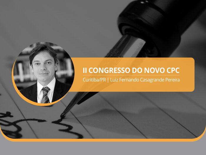 Luiz Fernando Pereira será palestrante no II Congresso do Novo CPC