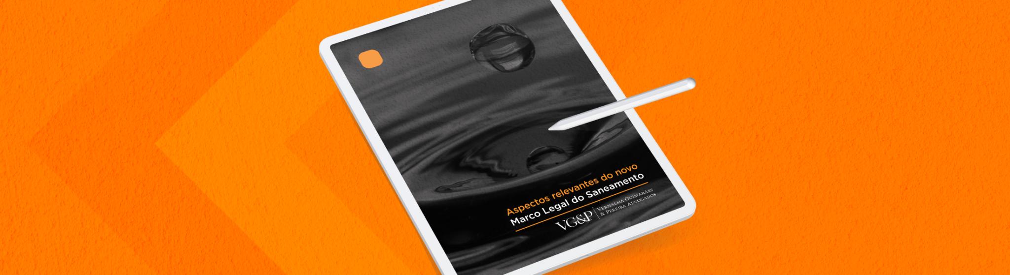 Apresentamos o e-book 'aspectos relevantes do novo marco legal do saneamento'