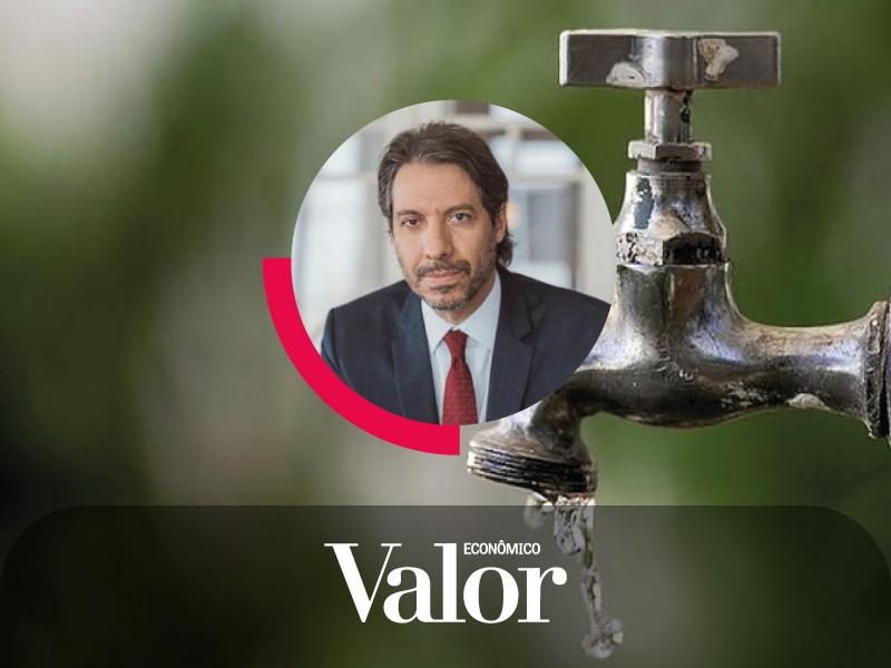 No Valor Econômico, Fernando Vernalha comenta sobre os prazos da lei do saneamento