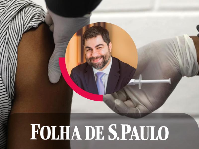 Na Folha de S.Paulo, Silvio Guidi fala sobre vacinação privada e outros temas atuais de saúde