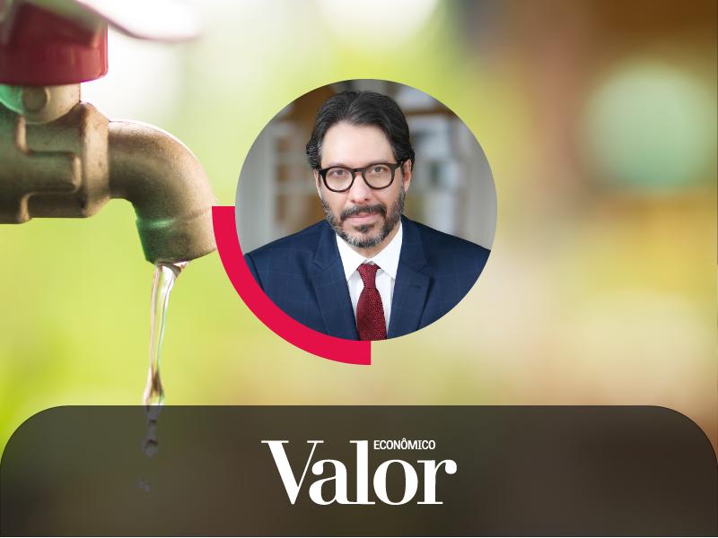 No Valor Econômico, Fernando Vernalha comenta a regulamentação da nova lei do saneamento
