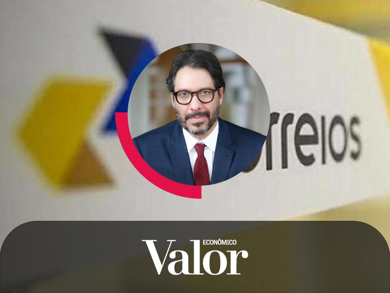 No Valor Econômico, Fernando Vernalha comenta sobre as incertezas jurídicas do projeto de privatização dos Correios