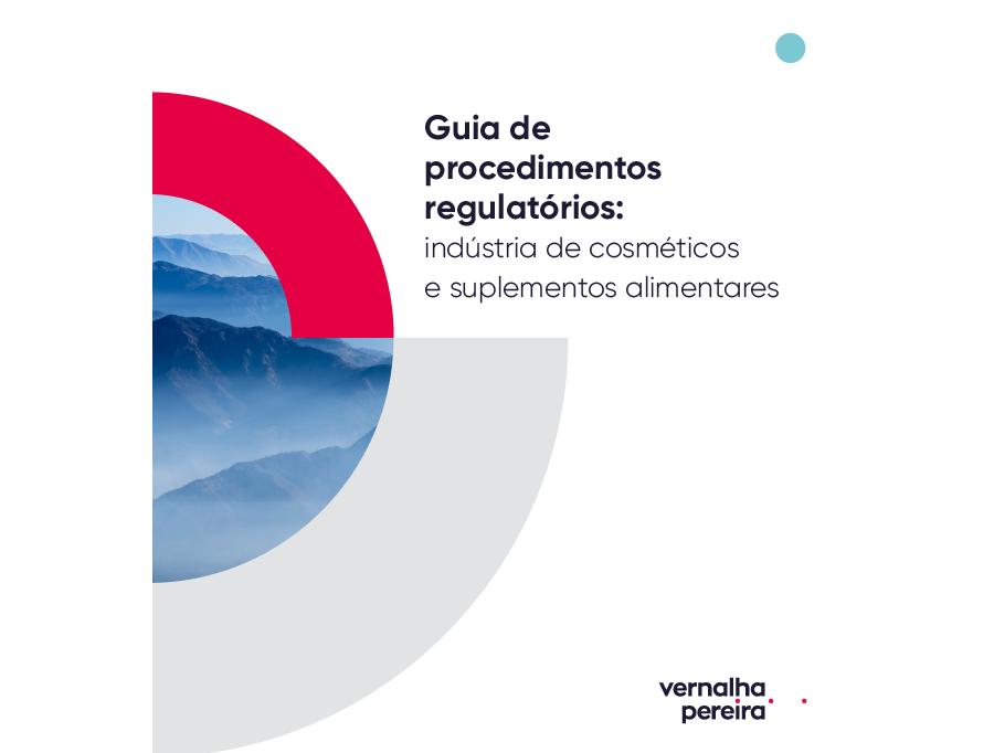 Guia de Procedimentos Regulatórios para a Indústria de Cosméticos e Suplementos Alimentares